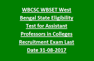 WBCSC WBSET West Bengal State Eligibility Test for Assistant Professors in Colleges Recruitment Exam Notification Last Date 31-08-2017