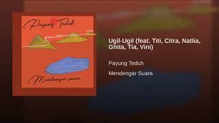 Payung Teduh - Ugil Ugil (Feat Citra, Ghita, Tia, Titi, Vini)