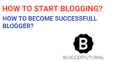 How to start blogging carrier and become successfull blogger