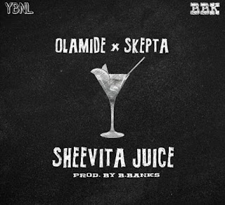 Olamide - Sheevita Juice Ft. Skepta mp3