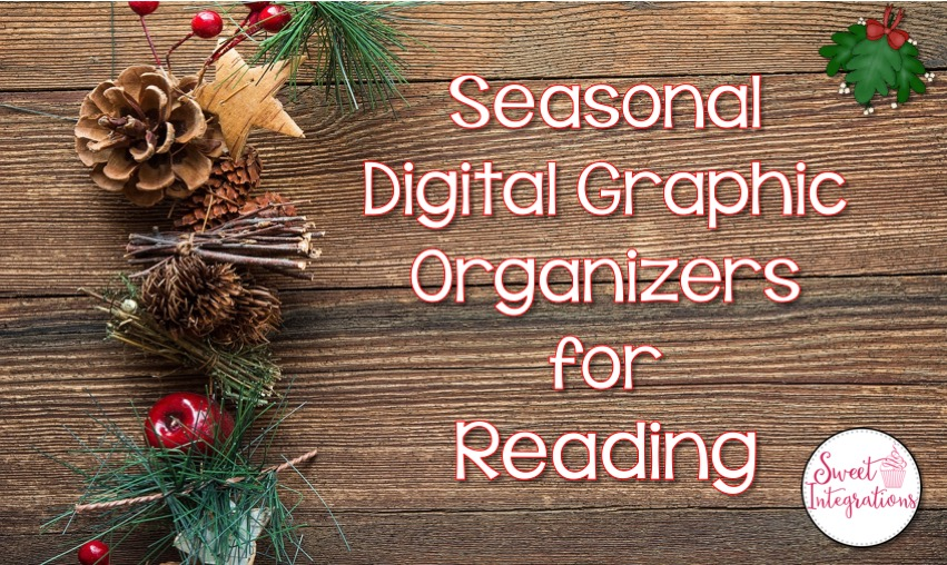 Seasonal Digital Graphic Organizers for Reading