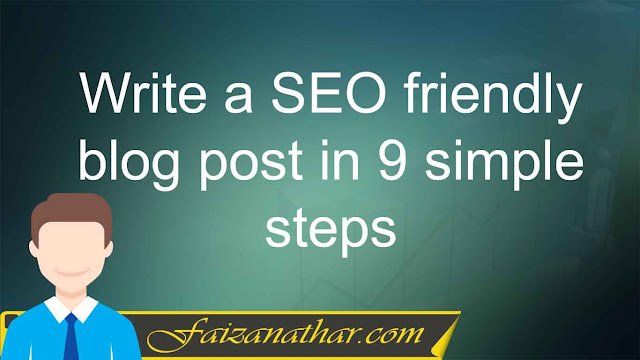 Write a SEO friendly blog post in 9 simple steps