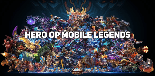 Hero Mobile Legends Paling OP Season 13 Untuk Ranked