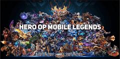 Hero Mobile Legends Paling OP Season 13 Untuk Ranked