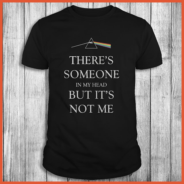 Theres Someone In My Head But Its Not Me Shirt