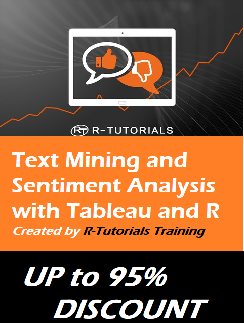 Text Mining and Sentiment Analysis with Tableau and R