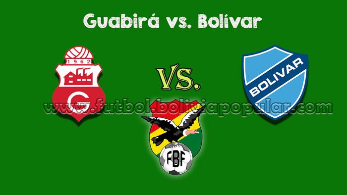 Guabirá vs. Bolívar - Torneo Clausura 2018
