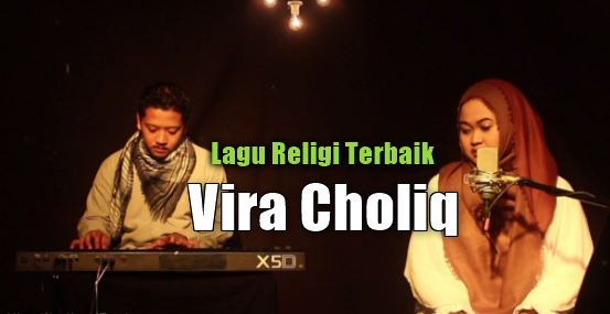 Vira Choliq, Lagu Religi, Lagu Cover, 2018,Kumpulan Lagu Vira Choliq Mp3 Album Religi Terpopuler 2018 Full Rar