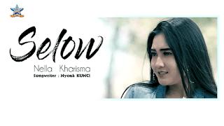 Lirik Lagu Selow - Nella Kharisma