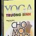 Yoga Trường Sinh Cho Mọi Người - Phạm Cao Hoàn