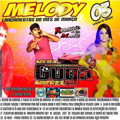 CD DE MELODY VOL 03 CARRETINHA MEGA GUGA MOVEL l DJEFFERSON SHOW