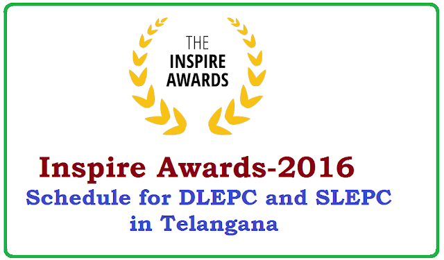 Rc 440 Inspire Awards DLEPC Schedule in Telangana|State Council for Educational Research and Training of Telangana issued schedule for Inspire Awards exhibition|SCERT Telangana Inspire Awards DLEPC Schedule in Telangana for 2016 year|Inspire Awards Scheme schedule for District level Exhibition and Project Competitions/2016/07/rc-440-inspire-awards-dlepc-schedule-in-telangana.html