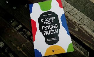 http://mamadoszescianu.blogspot.com/2018/06/otoczeni-przez-psychopatow-thomas.html