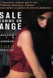 Sale comme un ange, (Dirty Like an Angel ) 1991 - Catherine Breillat Watch Online