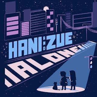 Lirik Lagu Hani & Zue - Alone - Pancaswara Lyrics
