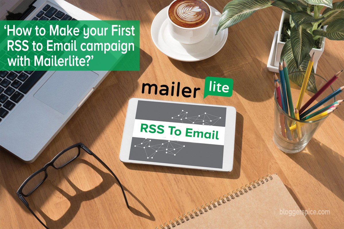 How to Make your First RSS to Email campaign with Mailerlite?
