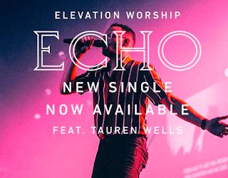 DOWNLOAD AUDIO: Elevation Worship – Echo featuring Tauren Wells