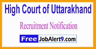 High Court of Uttarakhand Recruitment Notification 2017 Last Date 09-06-2017