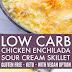 Low Carb Sour Cream Chicken Enchiladas Skillet Recipe