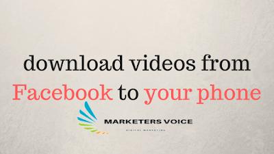 تحميل فيديوهات من الفيس بوك للايفون  , تحميل فيديوهات من الفيس بوك للاندرويد