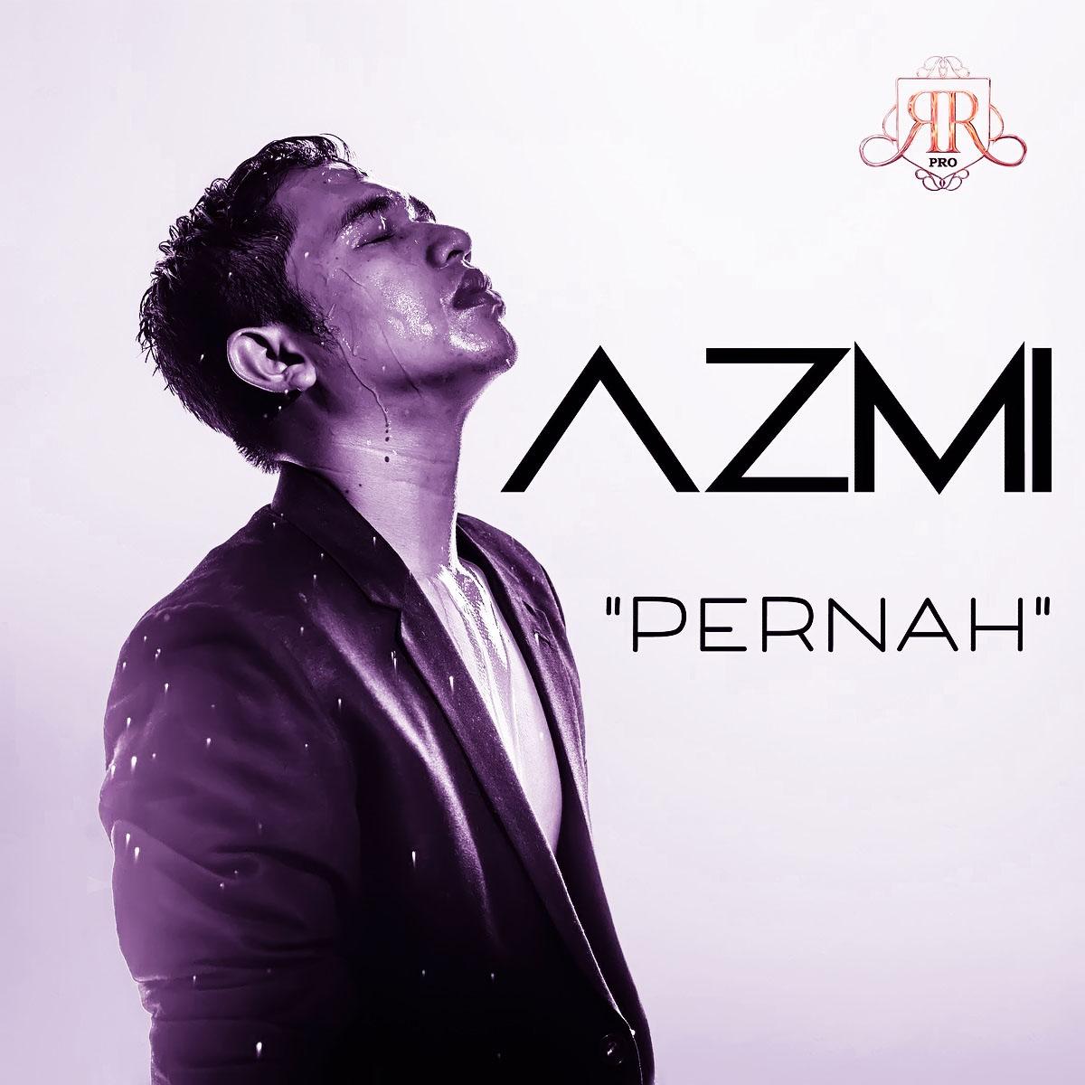 Lirik Lagu Pernah - Azmi dari album single malaysia populer 2018 chord kunci gitar, download album dan video mp3 terbaru 2018 gratis