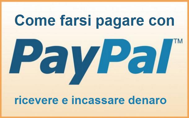 Come farsi pagare con Paypal: ricevere e incassare denaro