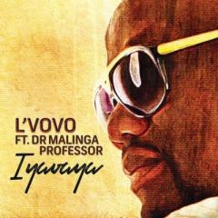 L'Vovo - Iyavaya (feat. Professor & Dr Malinga) [Afro House] (2o18) - [WWW.MUSICAVIVAFM.BLOGSPOT.COM]