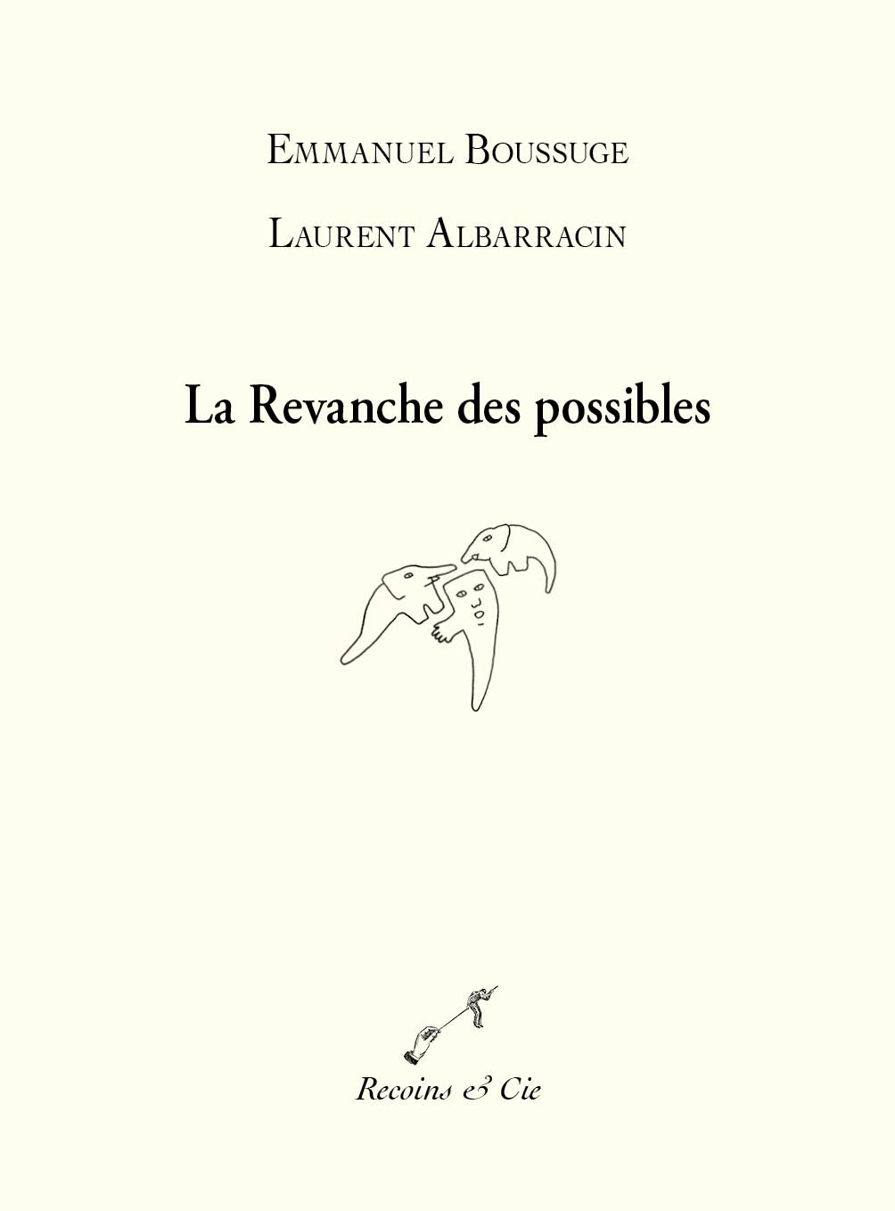 Laurent ALBARRACIN, La Revanche des possibles, Recoins & Cie Éditions