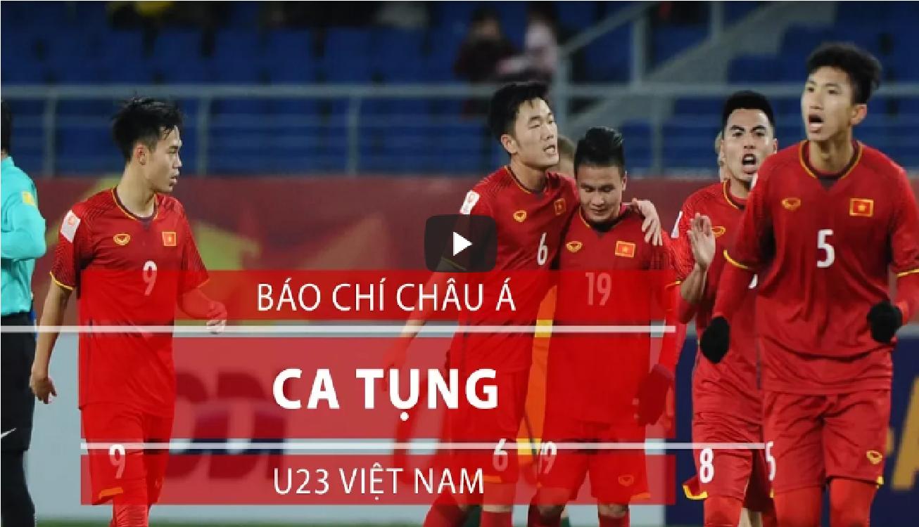 Báo chí quốc tế nói gì về U23 Việt Nam