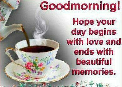 Good Morning Quotes For Friends: hope your day begins with love