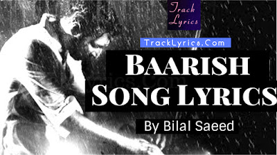 baarish-song-lyrics-by-bilal-saeed-new-song-punjabi