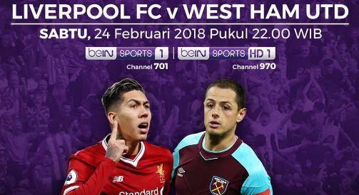 Prediksi Liverpool vs West Ham United - Siaran Langsung Live Streaming