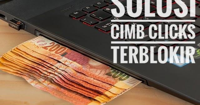 CIMB Clicks Diblokir  Jangan Panik! Ini Solusinya - cahaya theprinces