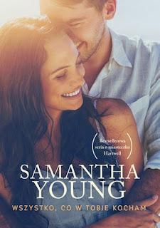 """""""Wszystko, co w tobie kocham"""" Samantha Young"""