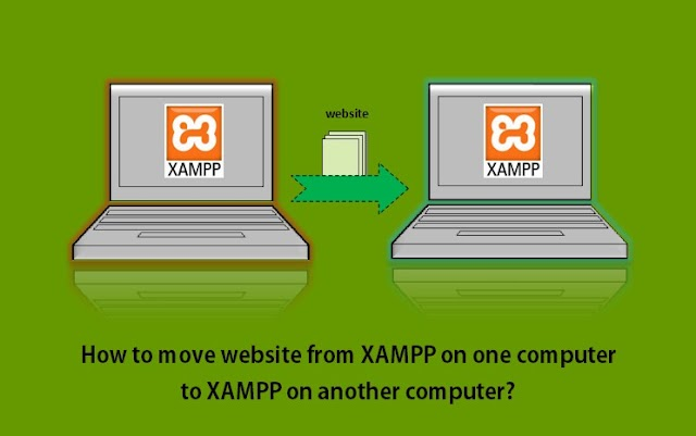 How to move website from XAMPP on one computer to XAMPP on another computer?