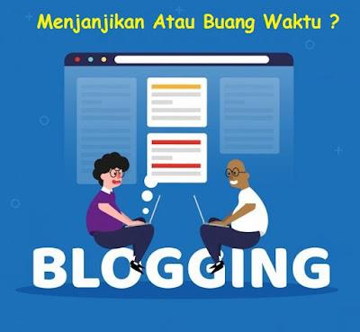 Ngeblog-Apakah Masih Menjanjikan Atau Hanya Membuang-buang Waktu Anda?