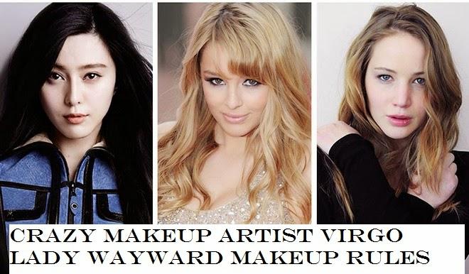 Crazy Makeup Artist Virgo Lady Wayward Makeup Rules
