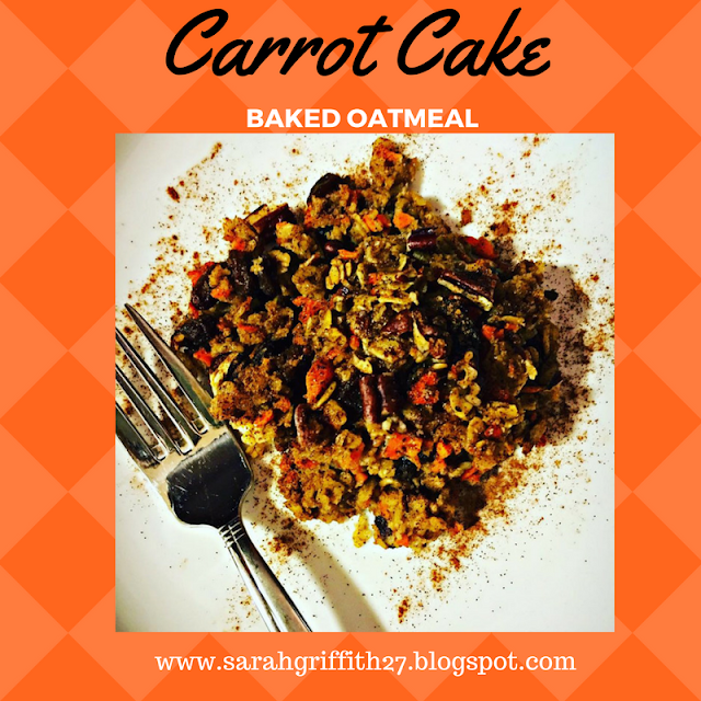 baked oatmeal, gluten free oatmeal bake, carrot cake, carrot cake oatmeal, healthy recipes, sarah griffith,