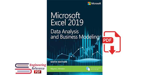 Microsoft Excel 2019 Data Analysis and Business Modeling, Sixth Edition