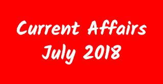 Daily Current Affairs & GK : 31 जुलाई 2018 कर्रेंट अफेयर्स : 31 July 2018 Current Affairs in Hindi