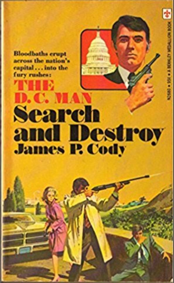 Paperback warrior march 2018 the dc man was a four book action series released in 1974 and 1975 by a former roman catholic priest named peter rohrbach under the name james p cody fandeluxe