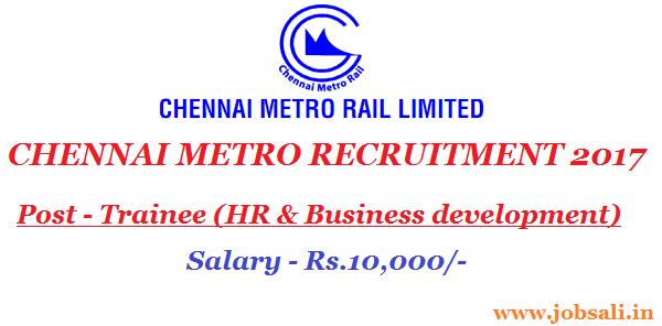 Metro Jobs, Chennai Metro Rail Jobs, Metro Railway jobs
