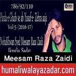 http://www.humaliwalayazadar.com/2016/10/syed-meesam-raza-zaidi-nohay-2017.html
