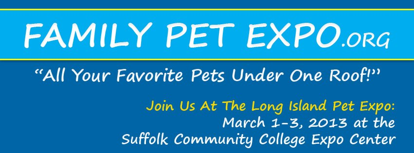 Family Pet Expo: The Long Island Pet Expo is Finally Here!
