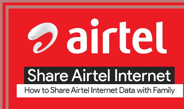 How to share airtel internet data with family?
