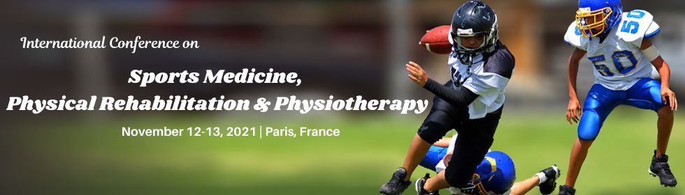 International Conference on  Sports Medicine, Physical Rehabilitation & Physiotherapy
