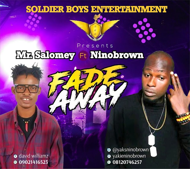 Music || Salomey ft Ninibrown - Fade Away