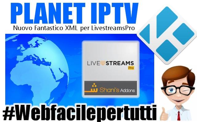 Kodi Planet IPTV | Nuovo Fantastico XML Script per LivestreamsPro