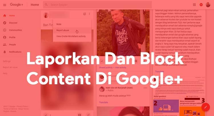 Melaporkan Dan Blokir Konten Tidak Pantas Di Google+