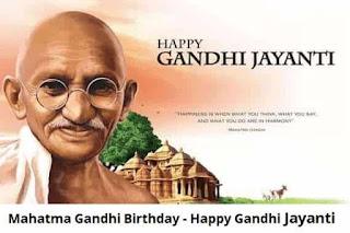 Mahatma Gandhi Born Date Jayanti 2019, gandhi bapu ,mahatma gandhi work ,birth place of mahatma gandhi